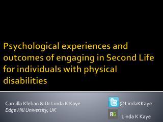 Camilla  Kleban  & Dr Linda K Kaye@ LindaKKaye Edge Hill University, UK  Linda K Kaye