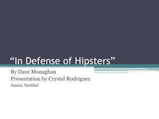 """In Defense of Hipsters"""