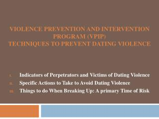 violence PREVENTION AND INTERVENTION PROGRAM (VPIP)  TECHNIQUES TO PREVENT DATING VIOLENCE
