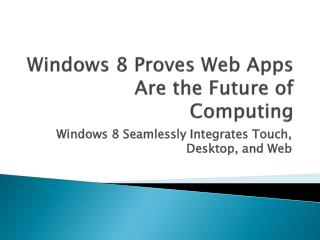 Windows 8 Proves Web Apps Are the Future of Computing