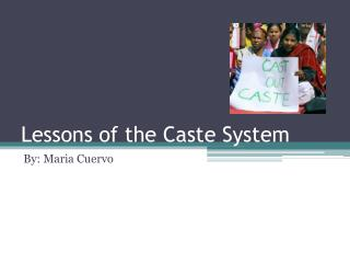 Lessons of the Caste System