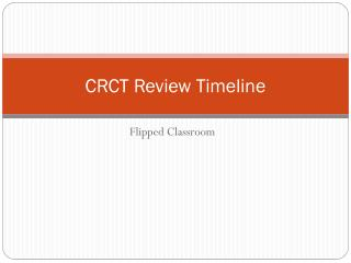 CRCT Review Timeline