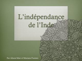 L'indépendance de l'Inde
