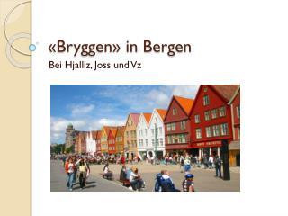 «Bryggen» in Bergen