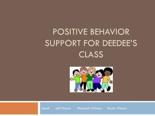 Positive Behavior Support for  Deedee's  class