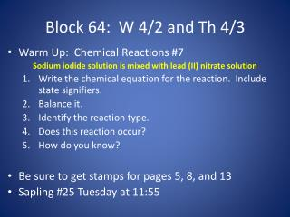 Warm Up:  Chemical Reactions #7 Sodium iodide solution is mixed with lead (II) nitrate solution