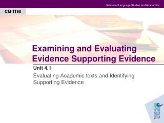 Examining and Evaluating Evidence Supporting Evidence