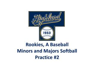 Rookies, A Baseball Minors and Majors Softball Practice #2