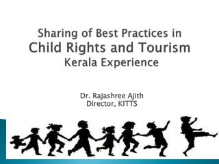 Sharing of Best Practices in Child Rights and Tourism  Kerala Experience
