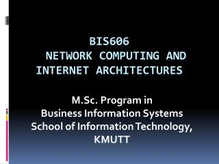 BIS606 Network Computing and Internet  Architectures