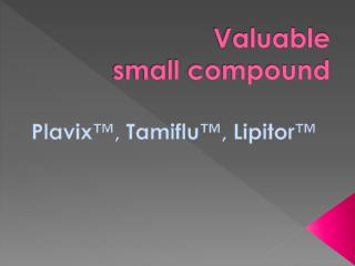 Valuable  small compound