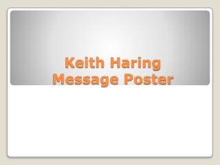 Keith Haring  Message Poster