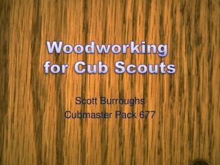 Scott Burroughs Cubmaster  Pack 677