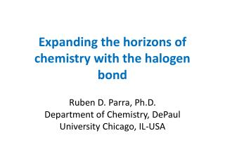 Expanding the horizons of chemistry with the halogen bond