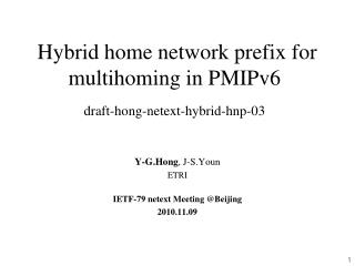 Hybrid home network prefix for multihoming in PMIPv6 draft-hong-netext-hybrid-hnp-03