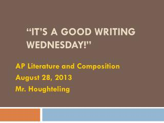 """it's a  Good Writing Wednesday!"""