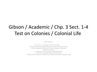 Gibson / Academic /  Chp . 3 Sect. 1-4 Test on Colonies / Colonial Life