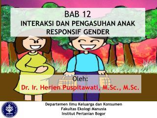 BAB 12 INTERAKSI DAN PENGASUHAN ANAK RESPONSIF GENDER