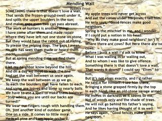 SOMETHING there is that doesn't love a wall, That sends the frozen-ground-swell under it,