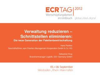 Hans  Petrikat Geschäftsführer,  epm  Paletten-Management-Kooperation GmbH & Co. KG Sebastian Krug