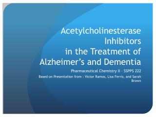 Acetylcholinesterase  Inhibitors  in the Treatment of Alzheimer's and Dementia