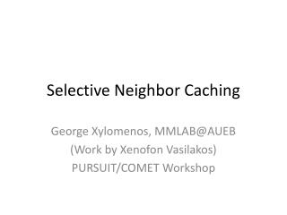 Selective Neighbor Caching