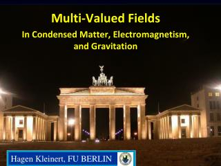 Multi- Valued  Fields In  Condensed  Matter,  Electromagnetism ,  and  Gravitation