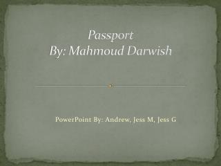 Passport By: Mahmoud Darwish