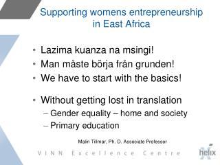 Supporting womens entrepreneurship  in East Africa