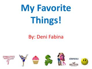 My Favorite Things!