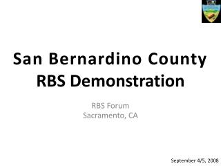 San Bernardino County RBS Demonstration