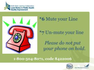 *6  Mute your Line *7  Un-mute your line Please do not put your phone on hold.