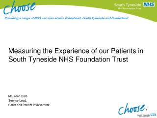 Measuring the Experience of our Patients in South Tyneside NHS Foundation Trust Maureen Dale