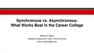 Synchronous vs. Asynchronous:  What  Works Best in the Career College