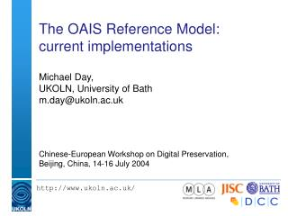 The OAIS Reference Model: current implementations
