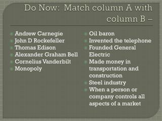Do Now:  Match column A with column B –