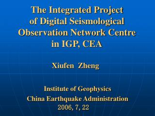 The Integrated Project  of Digital Seismological Observation Network Centre  in IGP, CEA