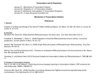 Transcription  and Its Regulation 		January  21  –Mechanism of Transcription Initiation