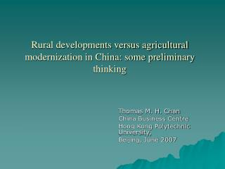 Rural developments versus agricultural modernization in China: some preliminary thinking