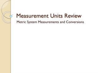 Measurement Units Review