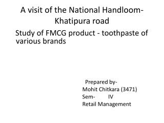 A visit of the National Handloom- Khatipura  road