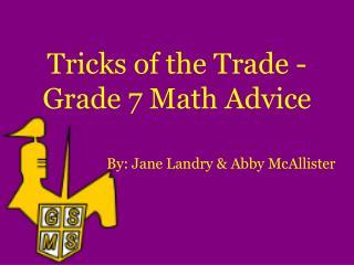 Tricks of the Trade -Grade 7 Math Advice
