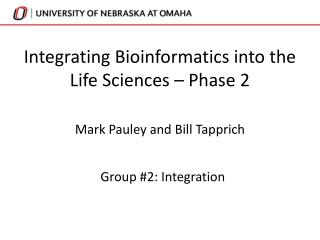 Integrating Bioinformatics into the Life Sciences – Phase 2