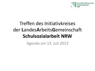 Treffen des Initiativkreises der  L andes A rbeits G emeinschaft Schulsozialarbeit NRW