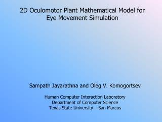 2D Oculomotor Plant Mathematical Model for Eye Movement  Simulation