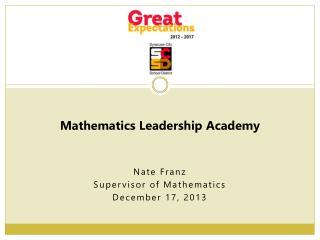 Nate Franz Supervisor of Mathematics December 17, 2013