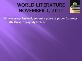 WORLD LITERATURE NOVEMBER 1, 2011