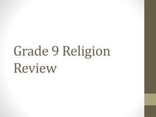 Grade 9 Religion Review