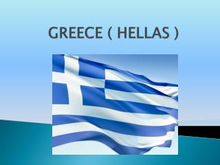 GREECE ( HELLAS )