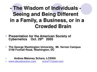 - The Wisdom of Individuals -      Seeing and Being Different     in a Family, a Business, or in a    Crowded Brain